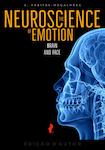 The Neuroscience of Emotion - Brain and Face - eBook
