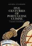 Five Centuries of Portuguese Cuisine - eBook