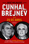 Cunhal, Brejnev e o 25 de Abril - eBook