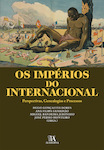 Os Impérios do Internacional- Perspectivas, Genealogias e Processos - eBooks