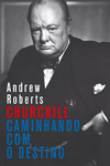 Churchill - Caminhando com o Destino - eBook