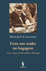 Com Um Sonho na Bagagem - Uma viagem de Pirandello a Portugal