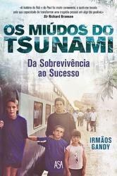 Os Miúdos Tsunami - Da sobrevivência ao sucesso