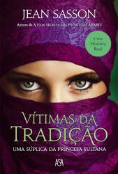 Vítimas da Tradição - Uma súplica da Princesa Sultana