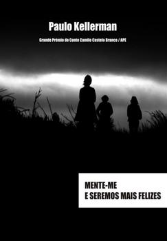 Mente-me e Seremos Mais Felizes - eBook
