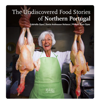 The Undiscovered Food Stories of Northern Portugal - eBook
