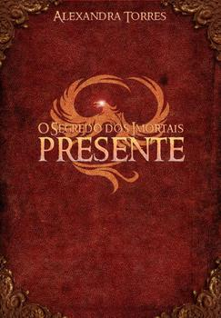 O Segredo dos Imortais Presente - eBook