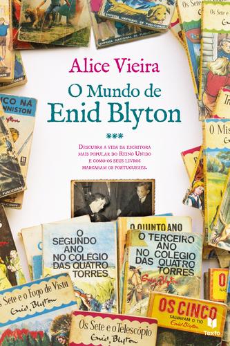 Leyaonline - O Mundo de Enid Blyton - VIEIRA, ALICE